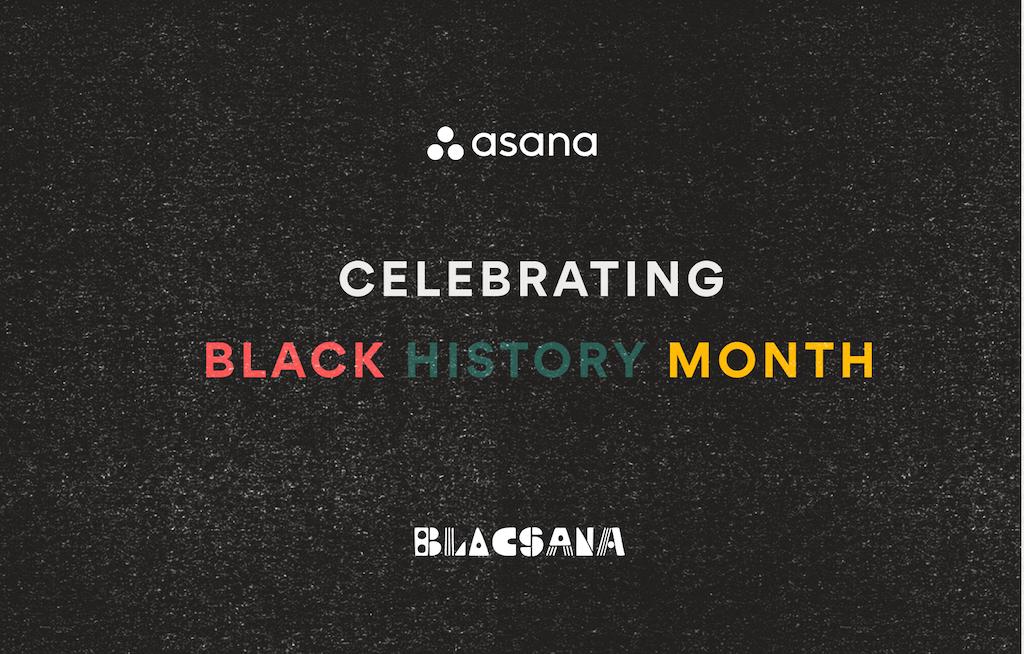 Celebrating Black History Month: The past, present, and future of Asana'sDiaspora