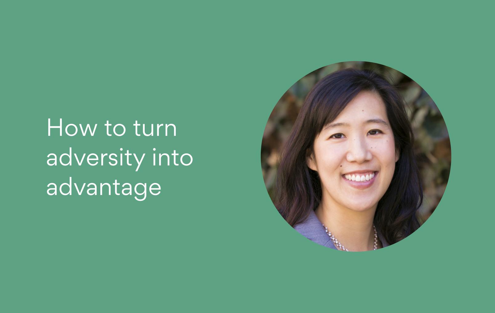 How to turn adversity into advantage: Tips from an award-winning Harvardprofessor